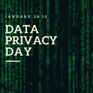Data Privacy Day January 28, 2019